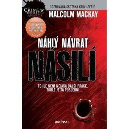Mackay Malcolm: Náhlý návrat násilí