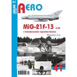 Irra Miroslav: MiG-21F-13 v československém vojenském letectvu 3. díl