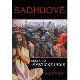 Rampuri: Sádhuové - Cesta do mystické Indie