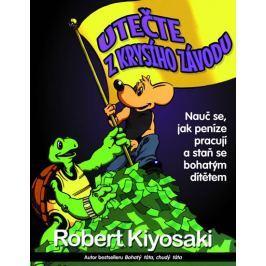 Kiyosaki Robert T.: Utečte z krysího závodu