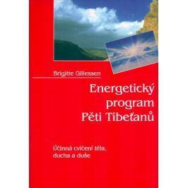 Gillessen Brigitte: Energetický program Pěti Tibeťanů - Účinná cvičení těla, ducha a duše