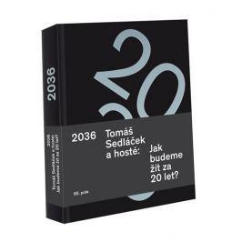 Tomáš Sedláček a hosté: 2036 Tomáš Sedláček a hosté: Jak budeme žít za 20 let?