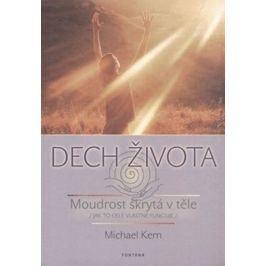 Kern Michael: Dech života - Moudrost skrytá v těle /jak to celé vlastně funguje/