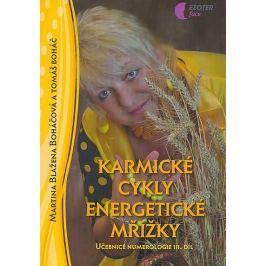 Boháčová Martina Blažena: Karmické cykly energetické mřížky - učebnice numerologie - III. díl