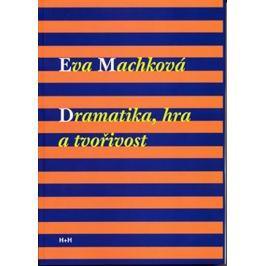 Machková Eva: Dramatika, hra a tvořivost