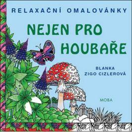 Zigo Cizlerová Blanka: Relaxační omalovánky nejen pro houbaře