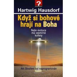 Hausdorf Hartwig: Když si bohové hrají na Boha
