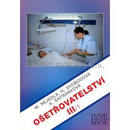 Nejedlá a kolektiv M.: Ošetřovatelství III/1