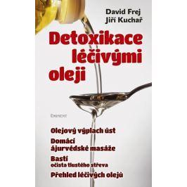 Frej David, Kuchař Jiří,: Detoxikace léčivými oleji