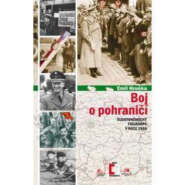 Hruška Emil: Boj o pohraničí - Sudetoněmecký Freikorps v roce 1938