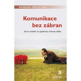 Berckhan Barbara: Komunikace bez zábran