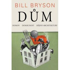 Bryson Bill: Dům, domov, domácnost, dějiny architektury