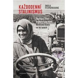 Fitzpatricková Sheila: Každodenní stalinismus - Obyčejný život v neobyčejné době: Sovětské Rusko ve