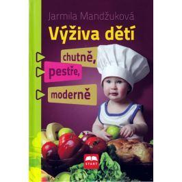 Mandžuková Jarmila: Výživa dětí chutně, pestře, moderně