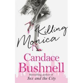 Bushnell Candace: Killing Monica