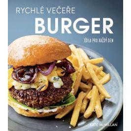 McMillan Kate: Rychlé večeře BURGER - Jídla pro každý den