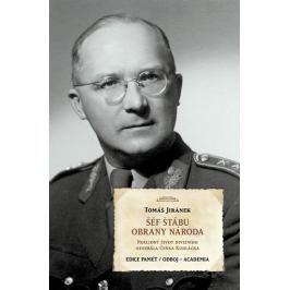 Jiránek Tomáš: Šéf štábu obrany národa - Neklidný život divizního generála Čeňka Kudláčka