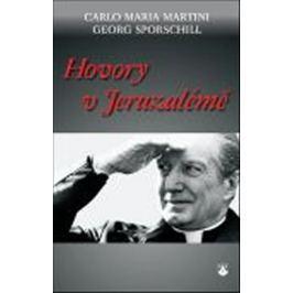 Martini Carlo Maria, Sporschill Georg,: Hovory v Jeruzalémě