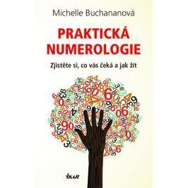 Buchananová Michelle: Praktická numerologie - Zjistěte si, co vás čeká a jak žít