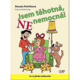 Petříčková Renata: Jsem těhotná, NE nemocná