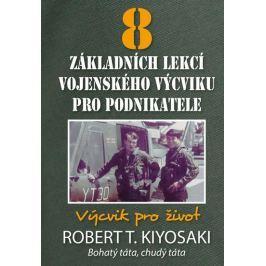 Kiyosaki Robert T.: 8 základních lekcí vojenského výcviku pro podnikatele