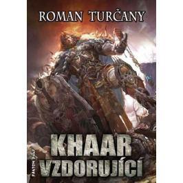 Turčany Roman: Khaar vzdorující