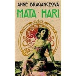 Braganceová Anne: Mata Hari