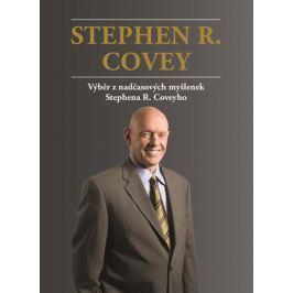 Covey Stephen R.: Výběr z nadčasových myšlenek Stephena R. Coveyho