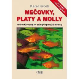 Krček Karel: Mečovky, platy a Molly - Oblíbené živorodky pro začínající i pokročilé akvaristy