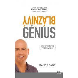 Gage Randy: Bláznivý génius - Manifest pro podnikatele
