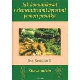 Rendtorff Ilse: Jak komunikovat s elementárními bytostmi