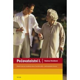 Nováková Radana: Pečovatelství  I. - učební text