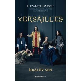 Massie Elizabeth: Versailles - Králův sen