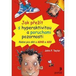 Taylor John F.: Jak přežít s hyperaktivitou a poruchami pozornosti