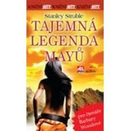 Struble Stanley: Tajemná legenda Mayů