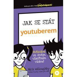 Willoughby Nick: Jak se stát youtuberem