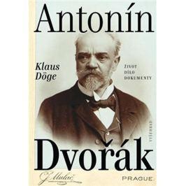 Döge Klaus: Antonín Dvořák - Život – dílo – dokumenty