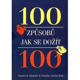 Inlander Charles B., Kelly Christine K.: 100 způsobů jak se dožít 100