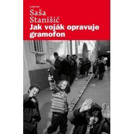 Stanišić Saša: Jak voják opravuje gramofon