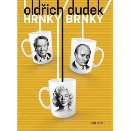 Dudek Oldřich: Hrnky Brnky