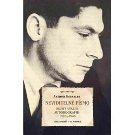 Koestler Arthur: Neviditelné písmo - Druhý svazek autobiografie 1932-1940
