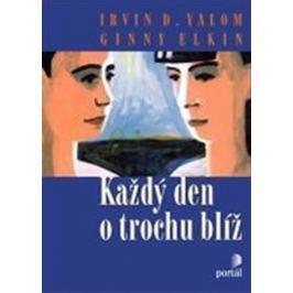 Yalom Irvin D.: Každý den o trochu blíž
