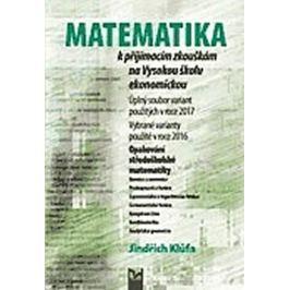Klůfa Jindřich: Matematika k přijímacím zkouškám na VŠE