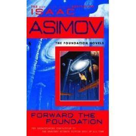 Asimov Isaac: Forward the Foundation