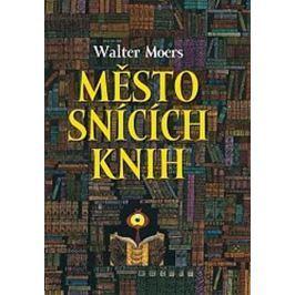 Moers Walter: Město snících knih