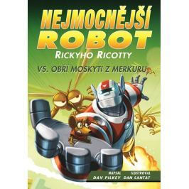 Pilkey Dav: Nejmocnější robot Rickyho Ricotty vs. obří moskyti z Merkuru