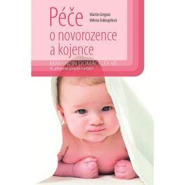 Gregora Martin, Dokoupilová Milena,: Péče o novorozence a kojence