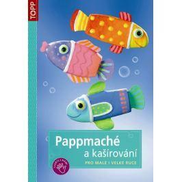 Pappmaché a kašírování pro malé i velké ruce - TOPP