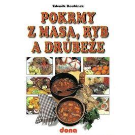 Roubínek Zdeněk: Pokrmy z masa, ryb a drůbeže