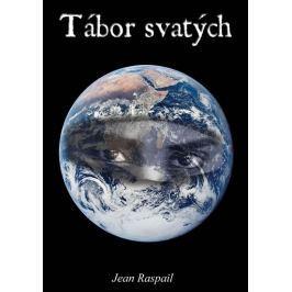 Raspail Jean: Tábor svatých